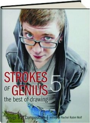 STROKES OF GENIUS 5--THE BEST OF DRAWING: Design and Composition