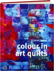 COLOUR IN ART QUILTS