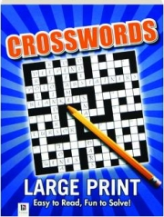 CROSSWORDS: Easy to Read, Fun to Solve!