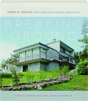 BREAKING GROUND: Henry B. Hoover, New England Modern Architect