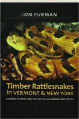 TIMBER RATTLESNAKES IN VERMONT & NEW YORK