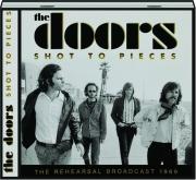 THE DOORS: Shot to Pieces