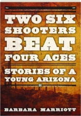 TWO SIX SHOOTERS BEAT FOUR ACES