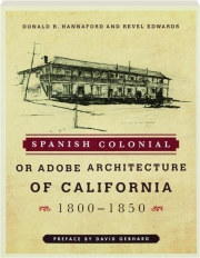 SPANISH COLONIAL OR ADOBE ARCHITECTURE OF CALIFORNIA, 1800-1850