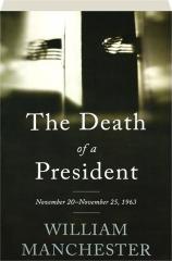 THE DEATH OF A PRESIDENT: November 20-November 25, 1963