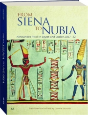 FROM SIENA TO NUBIA: Alessandro Ricci in Egypt and Sudan, 1817-22