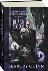 BLACK MOON, VOLUME FIVE: The Complete Tales of Jules de Grandin