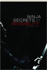 NINJA SECRETS OF INVISIBILITY