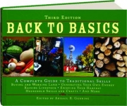 BACK TO BASICS, THIRD EDITION: A Complete Guide to Traditional Skills