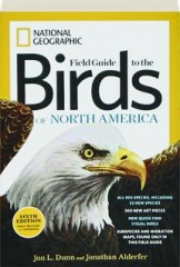 FIELD GUIDE TO THE BIRDS OF NORTH AMERICA, SIXTH EDITION REVISED