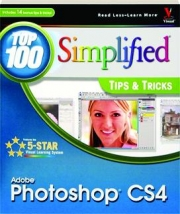 ADOBE PHOTOSHOP CS4: Top 100 Simplified Tips & Tricks