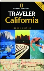 <I>NATIONAL GEOGRAPHIC</I> TRAVELER CALIFORNIA, SECOND EDITION REVISED