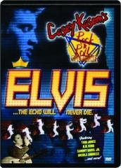 ELVIS--THE ECHO WILL NEVER DIE: Casey Kasem's Rock & Roll Goldmine