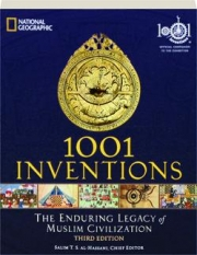 1001 INVENTIONS, THIRD EDITION: The Enduring Legacy of Muslim Civilization
