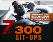 7 WEEKS TO 300 SIT-UPS