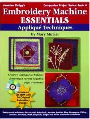 APPLIQUE TECHNIQUES: Embroidery Machine Essentials
