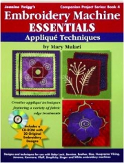 APPLIQUE TECHNIQUES: Embroidery Machine Essentials