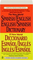 THE NEW WORLD SPANISH / ENGLISH-ENGLISH / SPANISH DICTIONARY, REVISED SECOND EDITION