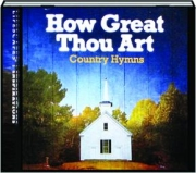 HOW GREAT THOU ART: Country Hymns