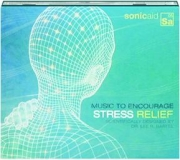 STRESS RELIEF: Music to Encourage