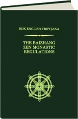 THE BAIZHANG ZEN MONASTIC REGULATIONS