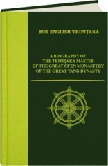 A BIOGRAPHY OF THE TRIPITAKA MASTER OF THE GREAT CI'EN MONASTERY OF THE GREAT TANG DYNASTY