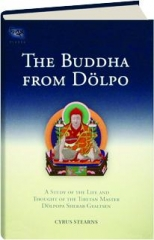 THE BUDDHA FROM DOLPO, REVISED EDITION: A Study of the Life and Thought of the Tibetan Master Dolpopa Sherab Gyaltsen