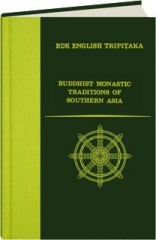 BUDDHIST MONASTIC TRADITIONS OF SOUTHERN ASIA