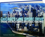 CHICAGO'S LAKE SHORE DRIVE: Urban America's Most Beautiful Roadway