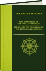 THE ESSENTIALS OF THE VINAYA TRADITION / THE COLLECTED TEACHINGS OF THE TENDAI LOTUS SCHOOL