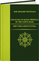 THE SUTRA OF QUEEN SRIMALA OF THE LION'S ROAR / THE VIMALAKIRTI SUTRA