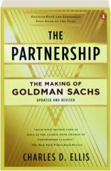 THE PARTNERSHIP, REVISED: The Making of Goldman Sachs