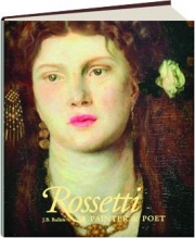 ROSSETTI: Painter & Poet