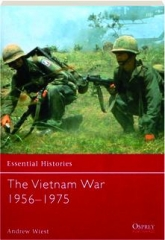 THE VIETNAM WAR, 1956-1975: Essential Histories 38