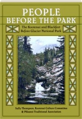PEOPLE BEFORE THE PARK: The Kootenai and Blackfeet Before Glacier National Park