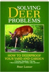 SOLVING DEER PROBLEMS: How to Deerproof Your Yard and Garden