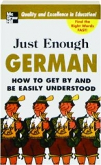 JUST ENOUGH GERMAN, 2ND EDITION