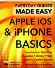 APPLE IOS & IPHONE BASICS: Everyday Guides Made Easy