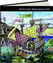 ARTS & CRAFTS: Masterpieces of Art
