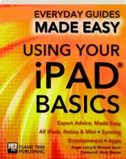 USING YOUR IPAD BASICS: Everyday Guides Made Easy