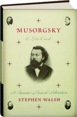 MUSORGSKY & HIS CIRCLE: A Russian Musical Adventure