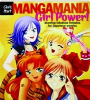 MANGAMANIA GIRL POWER! Drawing Fabulous Females for Japanese Comics