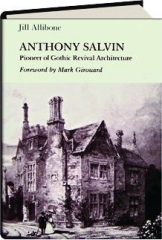 ANTHONY SALVIN: Pioneer of Gothic Revival Architecture