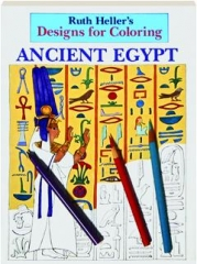 ANCIENT EGYPT: Designs for Coloring
