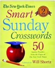 THE NEW YORK TIMES SMART SUNDAY CROSSWORDS, VOLUME 2