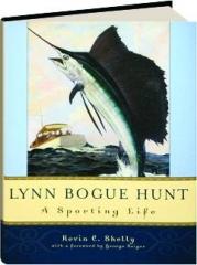 LYNN BOGUE HUNT: A Sporting Life