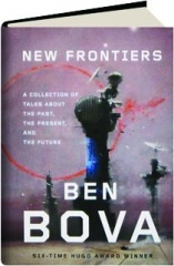 NEW FRONTIERS: A Collection of Tales About the Past, the Present, and the Future