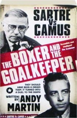 THE BOXER AND THE GOALKEEPER: Sartre Vs Camus