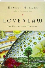 LOVE & LAW: The Unpublished Teachings