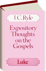 LUKE: Expository Thoughts on the Gospels